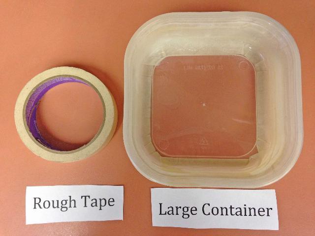Figure 4.Cinta adhesiva de superficie rugosa y un recipiente grande se necesitan para el paso #3.